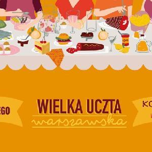 Wielka Uczta Warszawska powraca! Kolejna edycja już w lutym!